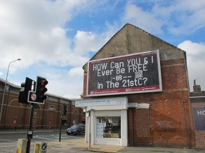 Walter van Rijn, How Can You & I Ever Be Free In The 21st C? (2017) poster on billboard, 3 x 6 M, Installation photograph. Photo by RED Contemporary Arts, Hull UK.